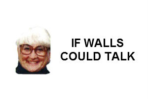 If Walls Could Talk